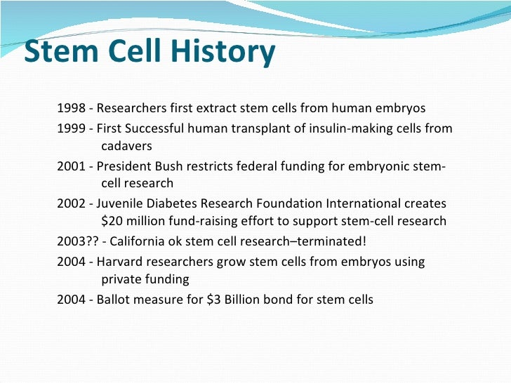 "embryonic stem cell research history And yet, the people who rejected embryonic research""the people who didn't want  cloned embryos created and killed for stem cells""were forced."