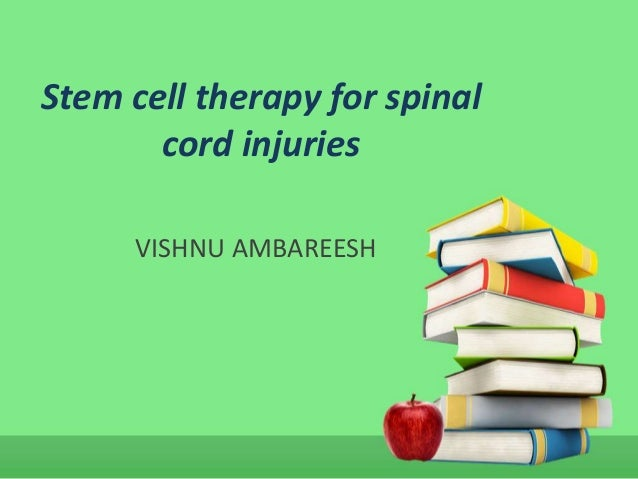 Stem cell therapy for spinal  cord injuries  VISHNU AMBAREESH