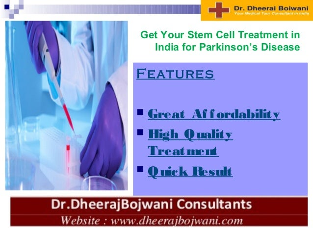 Features  Great Affordability  High Quality Treatment  Quick Result Get Your Stem Cell Treatment in India for Parkinson...