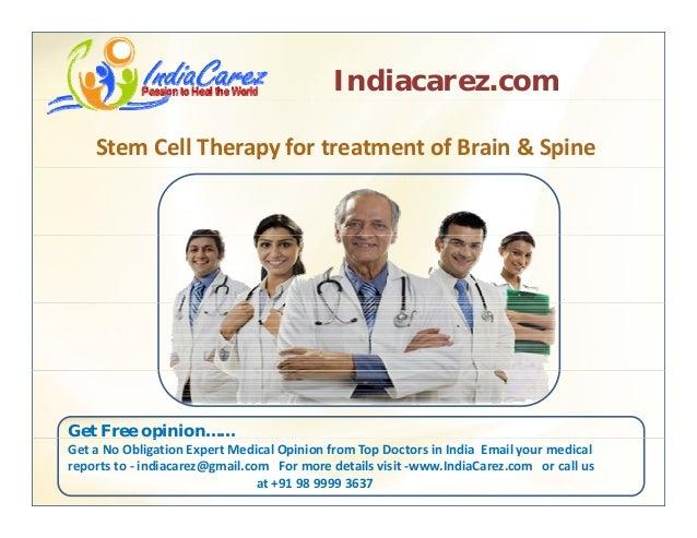 Indiacarez.com StemCellTherapyfortreatmentofBrain&Spine Get Free opinion……p GetaNoObligationExpertMedicalOpi...