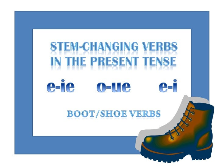 clearance prices the best attitude huge discount Stem Changing Verbs in the Present Tense