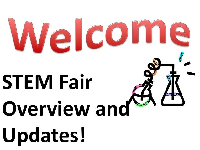 STEM Fair Overview and Updates!