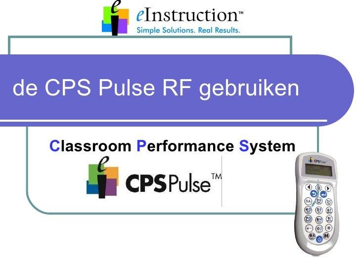 de CPS Pulse RF gebruiken C lassroom  P erformance  S ystem