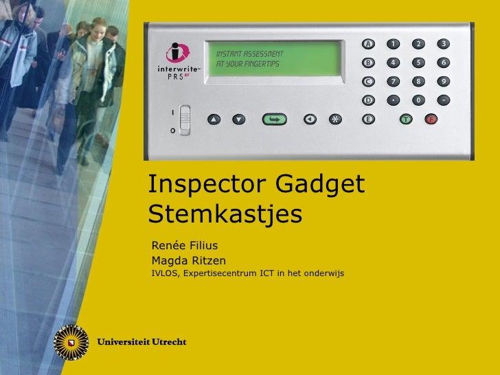 Inspector Gadget Stemkastjes Renée Filius Magda Ritzen IVLOS, Expertisecentrum ICT in het onderwijs