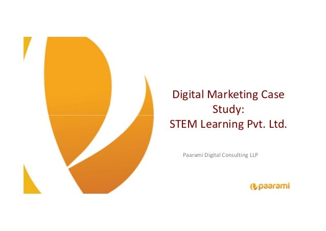 Digital Marketing Case Study: STEM Learning Pvt. Ltd. Paarami Digital Consulting LLP Digital Marketing Case Study: STEM Le...