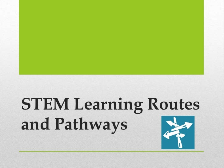 STEM Learning Routes and Pathways<br />