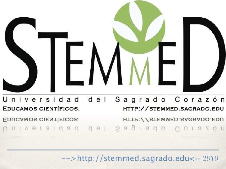 -->http://stemmed.sagrado.edu<-- 2010