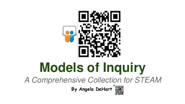 Models of Inquiry A Comprehensive Collection for STEAM By Angela DeHart