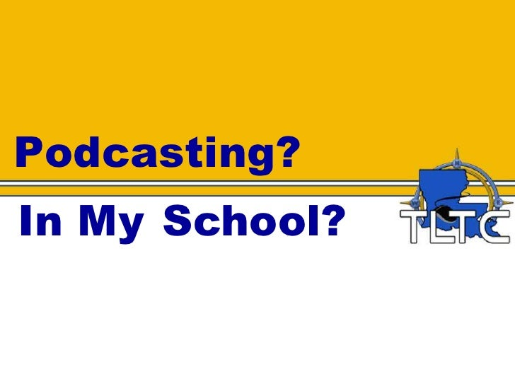 Podcasting? <br />In My School?<br />