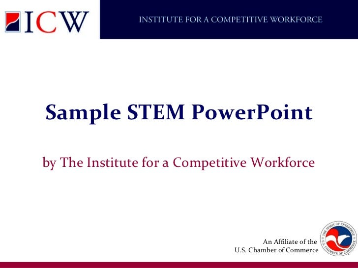 Sample STEM PowerPoint by The Institute for a Competitive Workforce