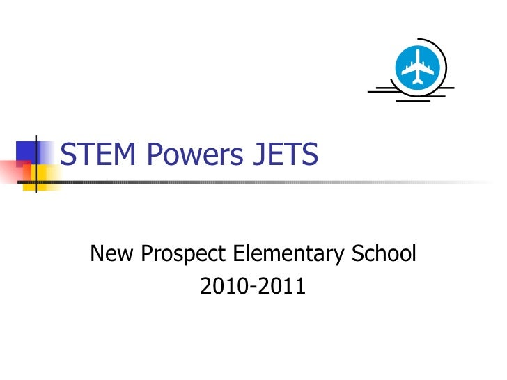 STEM Powers JETS New Prospect Elementary School 2010-2011