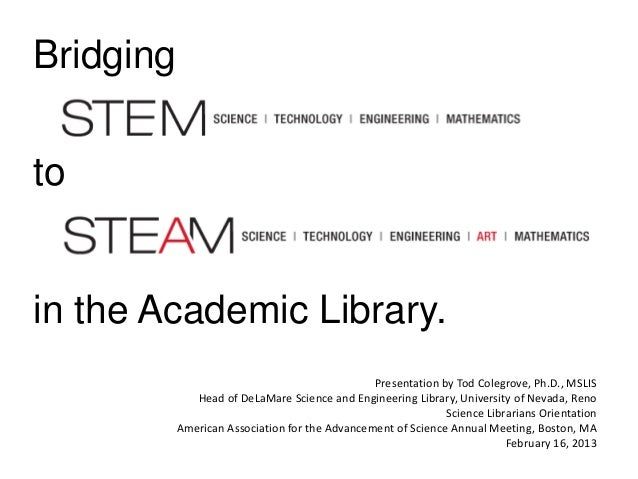 Bridgingtoin the Academic Library.                                                Presentation by Tod Colegrove, Ph.D., MS...