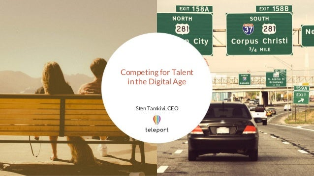 Competing for Talent in the Digital Age Sten Tamkivi, CEO
