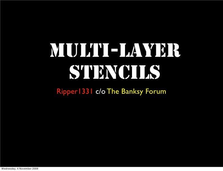 Multi-layer                               Stencils                              Ripper1331 c/o The Banksy Forum     Wednes...