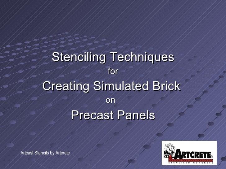 <ul><li>Stenciling Techniques </li></ul><ul><li>for </li></ul><ul><li>Creating Simulated Brick  </li></ul><ul><li>on  </li...