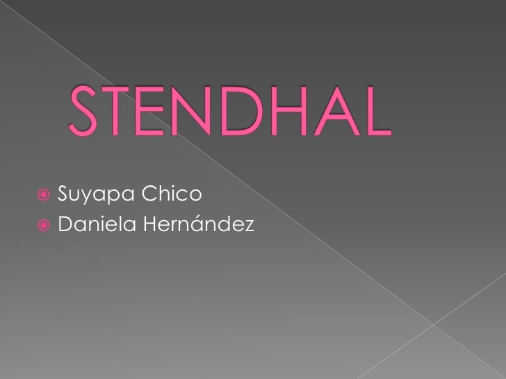 STENDHAL<br />Suyapa Chico<br />Daniela Hernández<br />