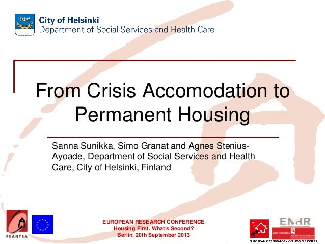EUROPEAN RESEARCH CONFERENCE Housing First. What's Second? Berlin, 20th September 2013 From Crisis Accomodation to Permane...