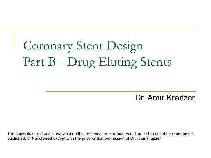 Coronary Stent Design        Part B - Drug Eluting Stents                                                                 ...