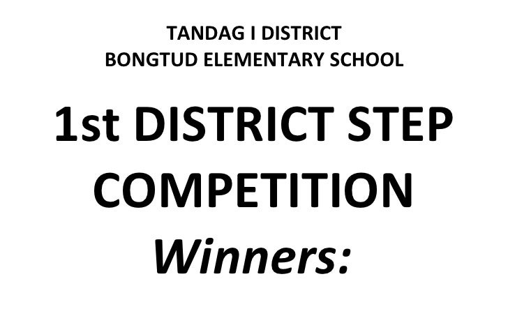 TANDAG I DISTRICT  BONGTUD ELEMENTARY SCHOOL1st DISTRICT STEP  COMPETITION     Winners:
