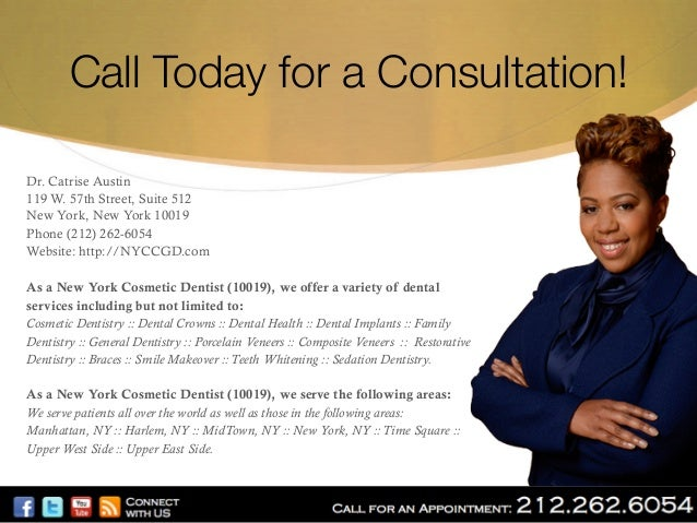 Call Today for a Consultation! Dr. Catrise Austin 119 W. 57th Street, Suite 512 New York, New York 10019 Phone (212) 262-6...