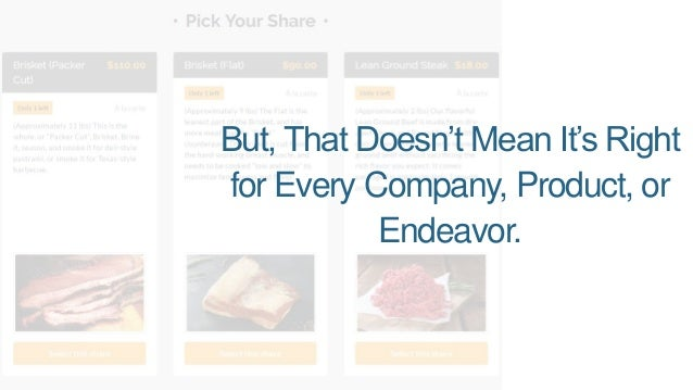 But, That Doesn't Mean It's Right for Every Company, Product, or Endeavor.