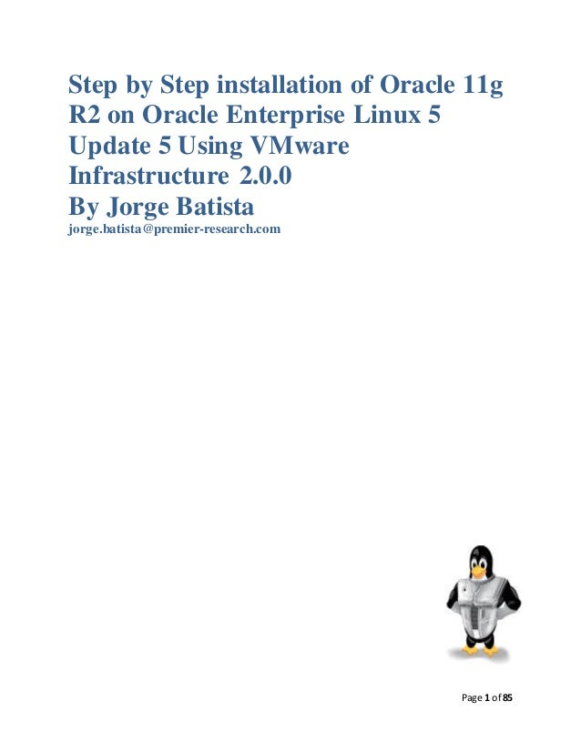 Step by Step installation of Oracle 11gR2 on Oracle Enterprise Linux 5Update 5 Using VMwareInfrastructure 2.0.0By Jorge Ba...