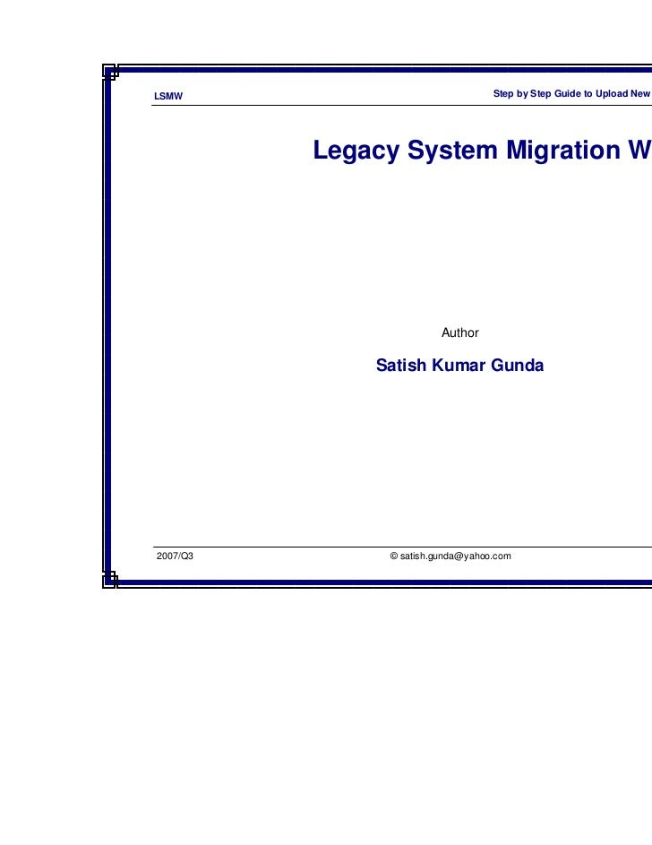 LSMW                               Step by Step Guide to Upload New Customer Master Record          Legacy System Migratio...
