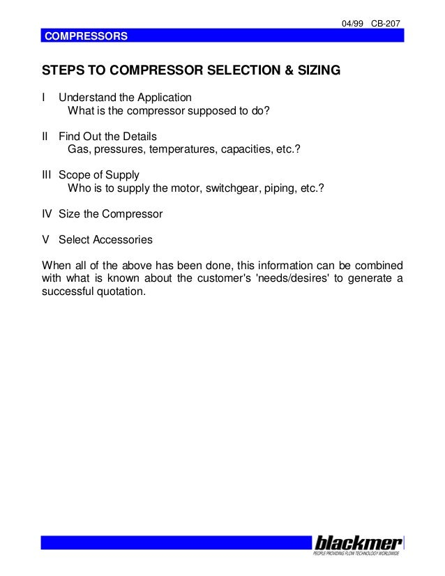 04/99 CB-207 COMPRESSORS STEPS TO COMPRESSOR SELECTION & SIZING I Understand the Application What is the compressor suppos...