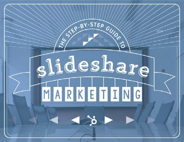 1HUBSPOT - The Step-by-Step Guide to SlideShare Marketing