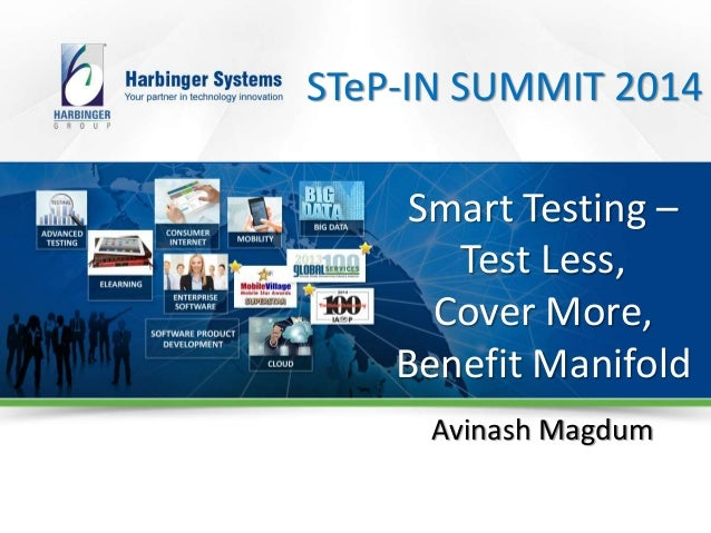 © Harbinger Systems | www.harbinger-systems.com Smart Testing – Test Less, Cover More, Benefit Manifold Avinash Magdum STe...
