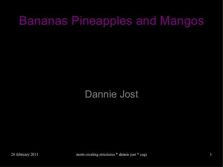 Bananas Pineapples and Mangos Dannie Jost