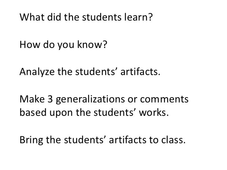 What did the students learn?How do you know?Analyze the students' artifacts.Make 3 generalizations or commentsbased upon t...