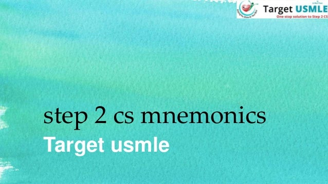 step 2 cs mnemonics Target usmle