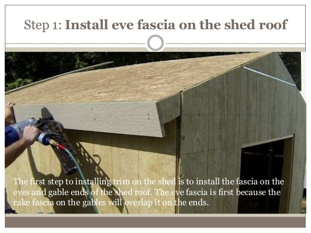 HOW TO INSTALL TRIM ON THE STORAGE SHED; 2. & 8. How to install trim on the storage shed