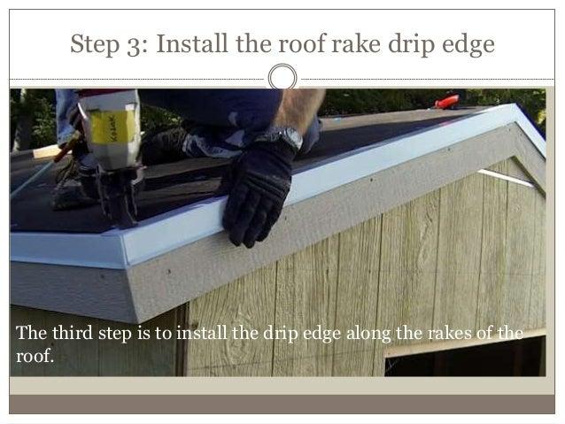 12. Step 3: Install The Roof Rake Drip Edge ...