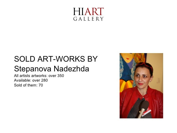 SOLD ART-WORKS BY Stepanova Nadezhda All artists artworks: over 350 Available: over 280  Sold of them: 70