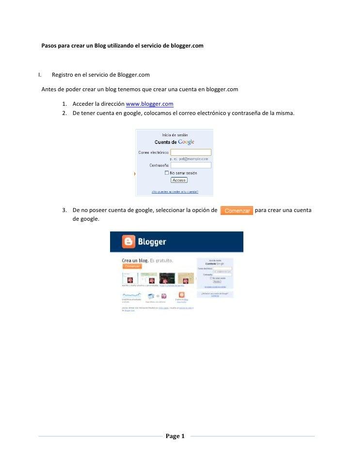 Pasos para crear un Blog utilizando el servicio de blogger.com<br /><ul><li>Registro en el servicio de Blogger.com</li></u...
