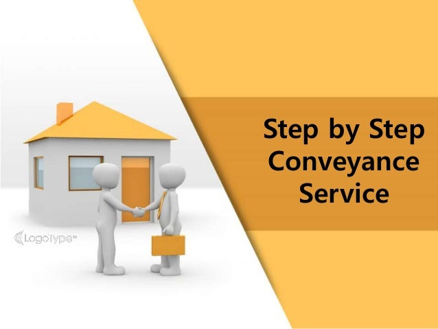 Step by Step Conveyance Service