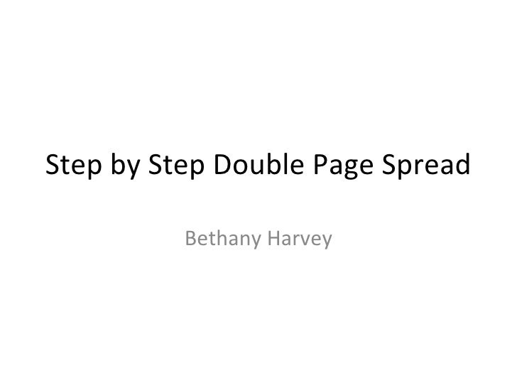 Step by Step Double Page Spread          Bethany Harvey