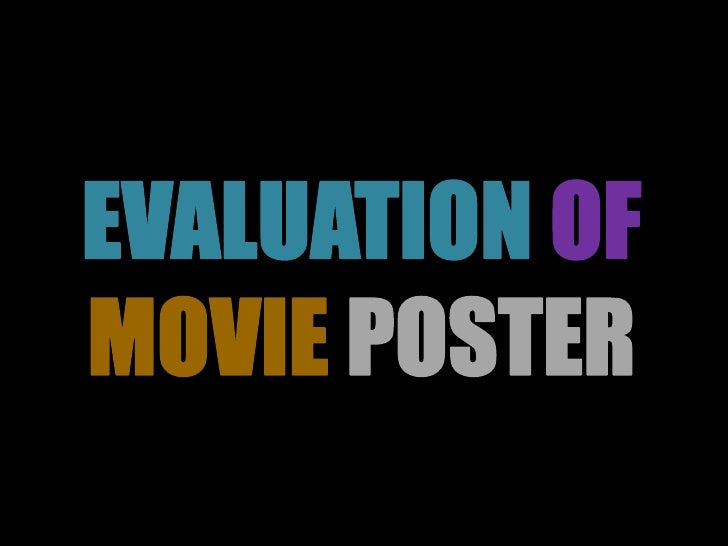 EVALUATIONOF<br />MOVIEPOSTER<br />