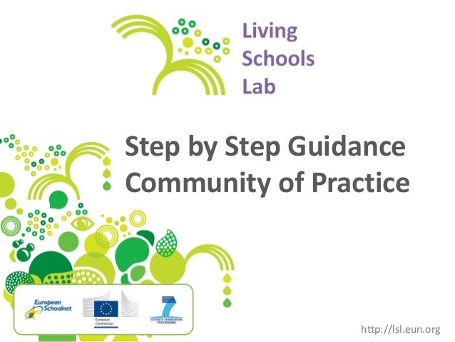 Step by Step Guidance Community of Practice http://lsl.eun.org