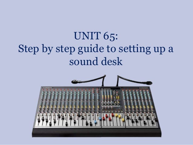 UNIT 65: Step by step guide to setting up a sound desk
