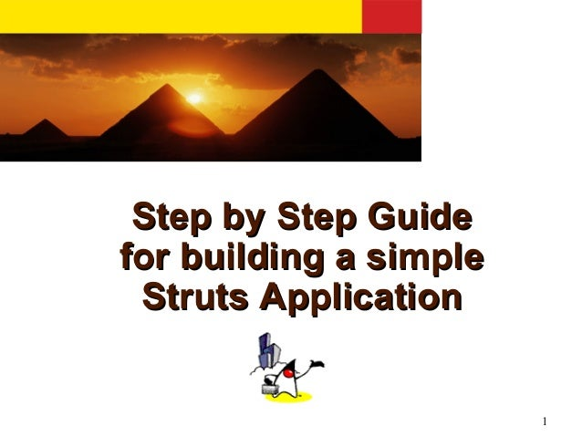 1 Step by Step GuideStep by Step Guide for building a simplefor building a simple Struts ApplicationStruts Application