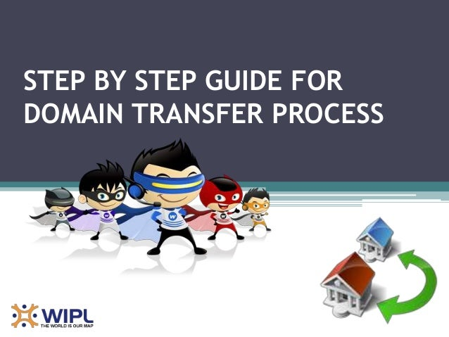 STEP BY STEP GUIDE FORDOMAIN TRANSFER PROCESS
