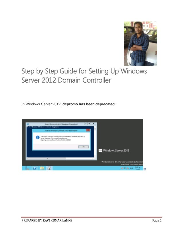 PREPARED BY RAVI KUMAR LANKE Page 1 Step by Step Guide for Setting Up Windows Server 2012 Domain Controller In Windows Ser...