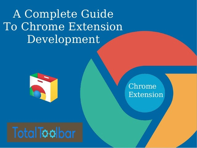 A Complete Guide To Chrome Extension Development