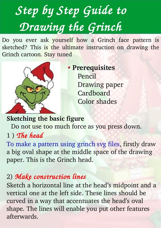 StepbyStepGuideto DrawingtheGrinch Do you ever ask yourself how a Grinch face pattern i...