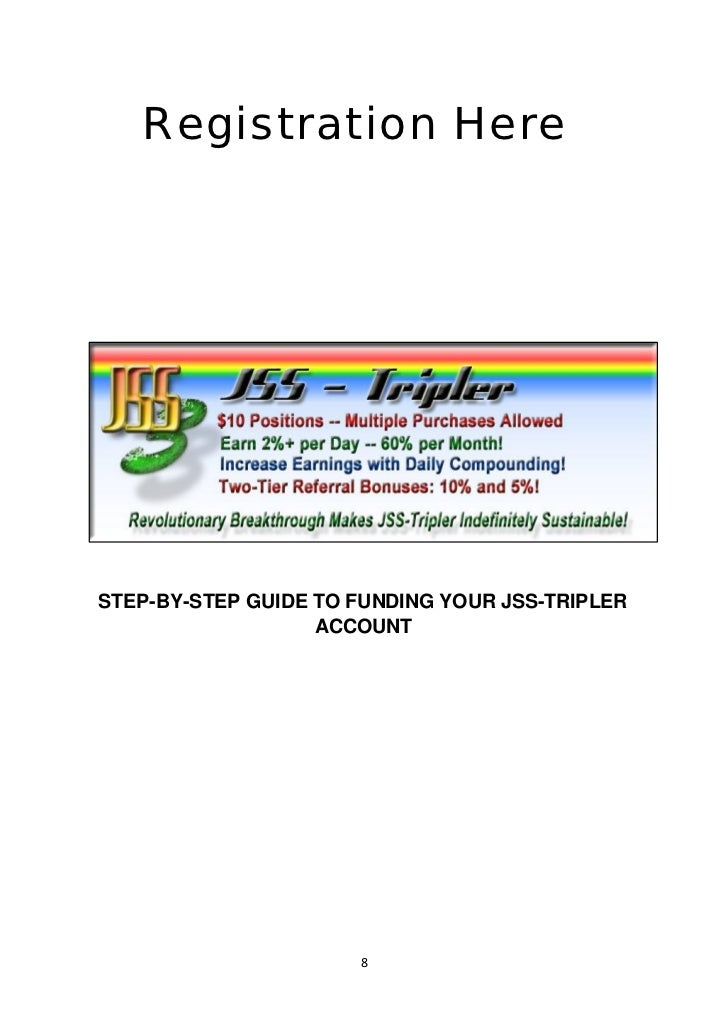 Registration HereSTEP-BY-STEP GUIDE TO FUNDING YOUR JSS-TRIPLER                   ACCOUNT                      8