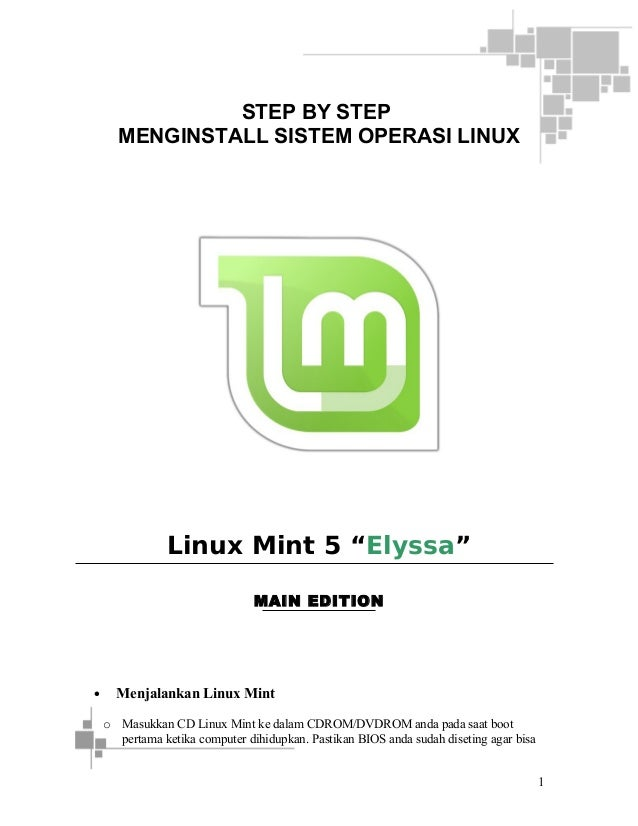 "STEP BY STEP MENGINSTALL SISTEM OPERASI LINUX  Linux Mint 5 ""Elyssa"" MAIN EDITION  •  Menjalankan Linux Mint o Masukkan CD..."