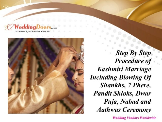 Step By Step Procedure of Kashmiri Marriage Including Blowing Of Shankhs, 7 Phere, Pandit Shloks, Dwar Puja, Nabad and Aat...